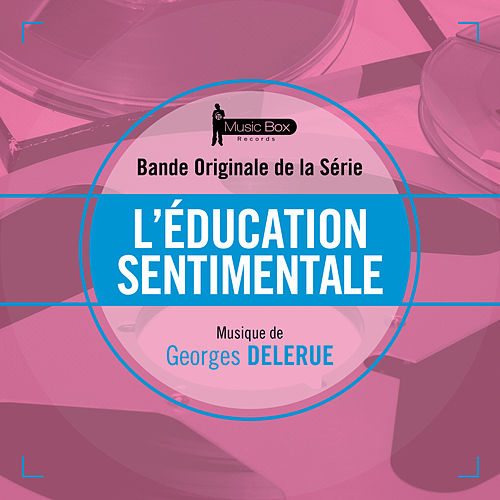 L'éducation sentimentale (Bande originale de la série) by Georges Delerue