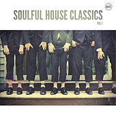 Soulful House Classics, Vol. 1 by Various Artists