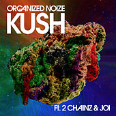 Kush (feat. 2 Chainz & Joi) by Organized Noize