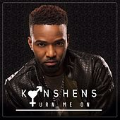 Turn Me On by Konshens