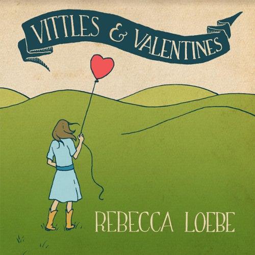 Vittles & Valentines by Rebecca Loebe