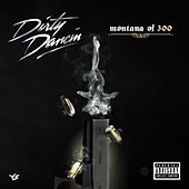 Play & Download Dirty Dancin' by Montana of 300 | Napster