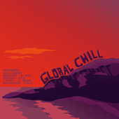 Play & Download Global Chill by Various Artists | Napster