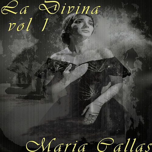 La Divina Vol. 1 by Maria Callas