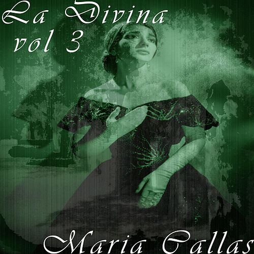 La Divina Vol. 3 by Maria Callas