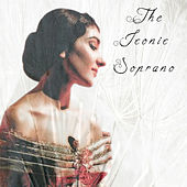 The Iconic Soprano by Maria Callas