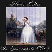 La Sonnambula Vol. 1 by Maria Callas