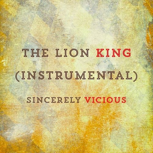Play & Download The Lion King (Instrumental) by Sincerely Vicious | Napster