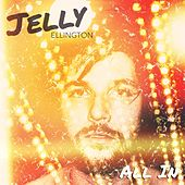 All In by Jelly Ellington