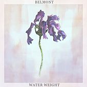 Play & Download Water Weight by Belmont | Napster
