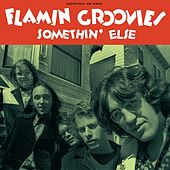 Play & Download Somethin' Else by The Flamin' Groovies | Napster