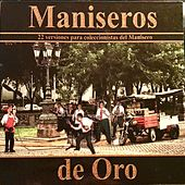 Play & Download Maniseros de Oro by Various Artists | Napster