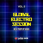 Global Electro Session, Vol. 2 (Best Pump up Songs) by Various Artists
