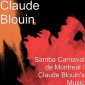 Samba Carnaval de Montreal / Claude Blouin's Music by Claude Blouin