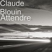 Attendre by Claude Blouin