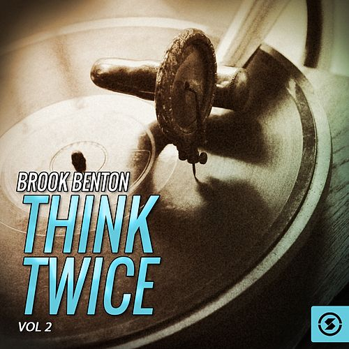 Play & Download Think Twice, Vol. 2 by Brook Benton | Napster