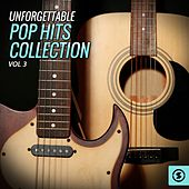 Unforgettable Pop Hits Collection, Vol. 3 by Various Artists