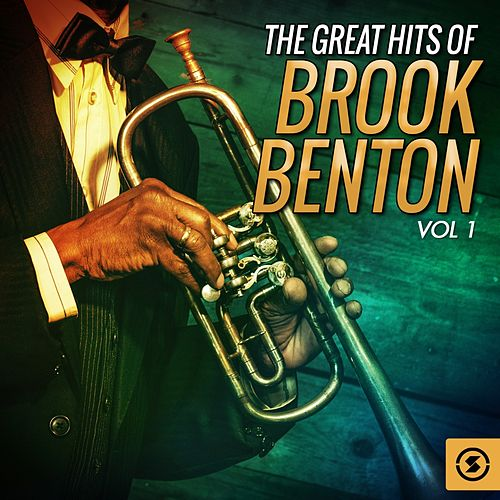 Play & Download The Great Hits, Vol. 1 by Brook Benton | Napster
