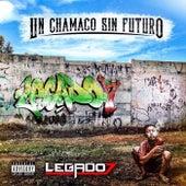Play & Download Un Chamaco Sin Futuro by Legado 7 | Napster