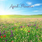 April Flowers by Nature Sounds