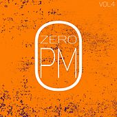 Zero PM, Vol. 4 by Various Artists
