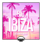 Big in Ibiza 2017 - The Grand Opening by Various Artists