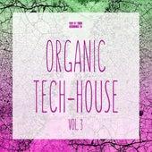 Organic Tech-House, Vol. 3 by Various Artists