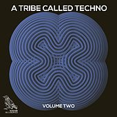 A Tribe Called Techno, Vol. 2 by Various Artists