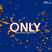 Only Tech House Collection, Vol. 2 by Various Artists