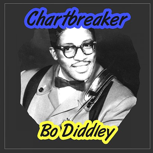 Chartbreaker by Bo Diddley