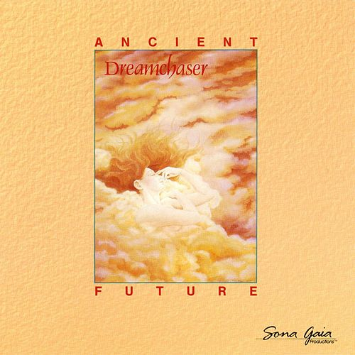 Dreamchaser by Ancient Future