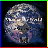 Change the World by Passage