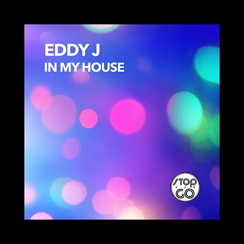 In My House by Eddy J
