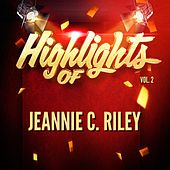 Play & Download Highlights of Jeannie C. Riley, Vol. 2 by Jeannie C. Riley | Napster