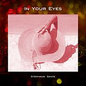 In Your Eyes by Stephanie Sante