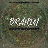 Faites ce que je dis de Brahim