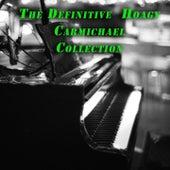 The Definitive Collection of Hoagy Carmichael by Hoagy Carmichael