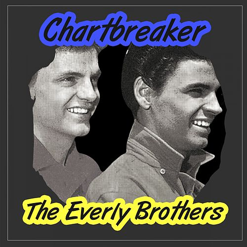 Chartbreaker by The Everly Brothers