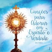 Canções para Adorar em Espírito e Verdade, Vol. 2 (Coletânea) by Various Artists