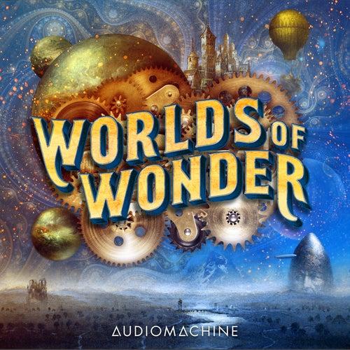 Worlds of Wonder by Audiomachine