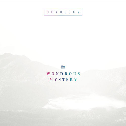 The Wondrous Mystery by Doxology