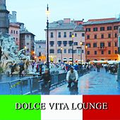 Play & Download Dolce Vita Lounge by Various Artists | Napster
