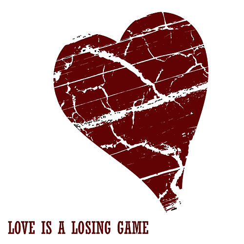 Love Is A Losing Game by Pop Feast