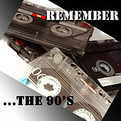 Remember...the 90's by Pop Feast