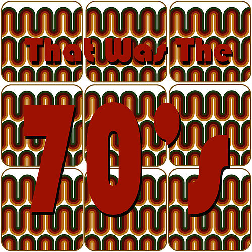Play & Download That Was The 70's by Pop Feast | Napster