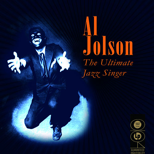 The Ultimate Jazz Singer by Al Jolson
