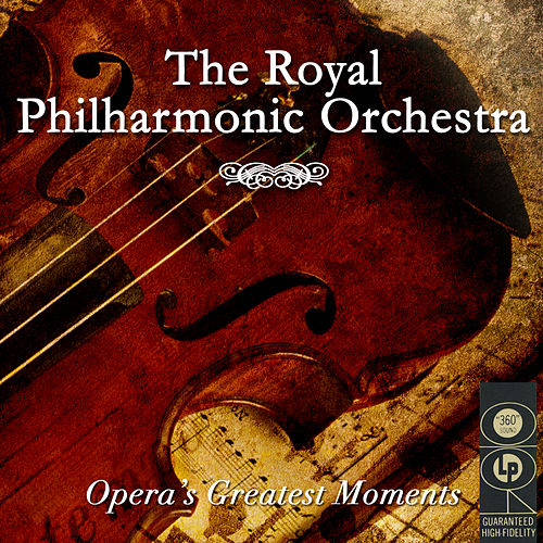 Play & Download Opera's Greatest Moments by Royal Philharmonic Orchestra | Napster