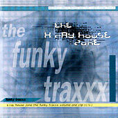 X-Ray House Zone - The Funky Traxxx by Various Artists