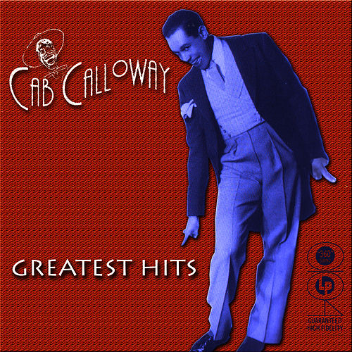 Play & Download Greatest Hits by Cab Calloway | Napster
