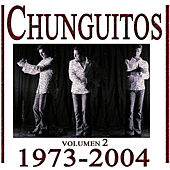 Los Chunguitos 1973-2004, Vol. 2 by Los Chunguitos